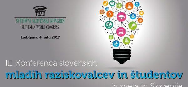 Vabilo na III. KONFERENCO SLOVENSKIH MLADIH RAZISKOVALCEV IN ŠTUDENTOV IZ SVETA IN SLOVENIJE